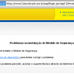 Banco do Brasil pede para instalar arquivo executável DiagnosticoBB.exe